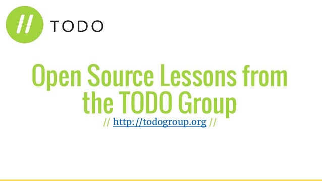 Open Source Lessons from the TODO Group// http://todogroup.org //