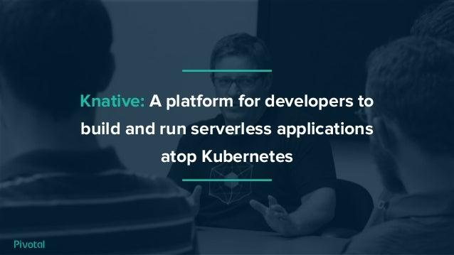 Developing Serverless Applications on Kubernetes with Knative - OSCON 2019 Slide 3