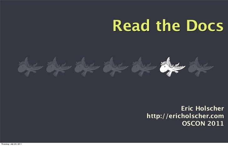 Read the Docs                                         Eric Holscher                              http://ericholscher.com  ...