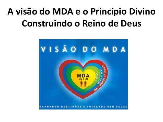 A visão do MDA e o Princípio Divino Construindo o Reino de Deus
