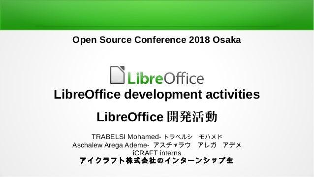 LibreOffice development activities LibreOffice 開発活動 TRABELSI Mohamed- トラベルシ モハメド Aschalew Arega Ademe- アスチャラウ アレガ アデメ iCRA...