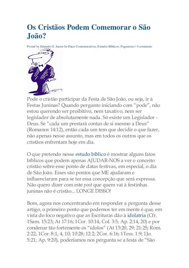Os Cristãos Podem Comemorar o São João? Posted by Eduardo G. Junior In Datas Comemorativas, Estudos Bíblicos, Paganismo | ...