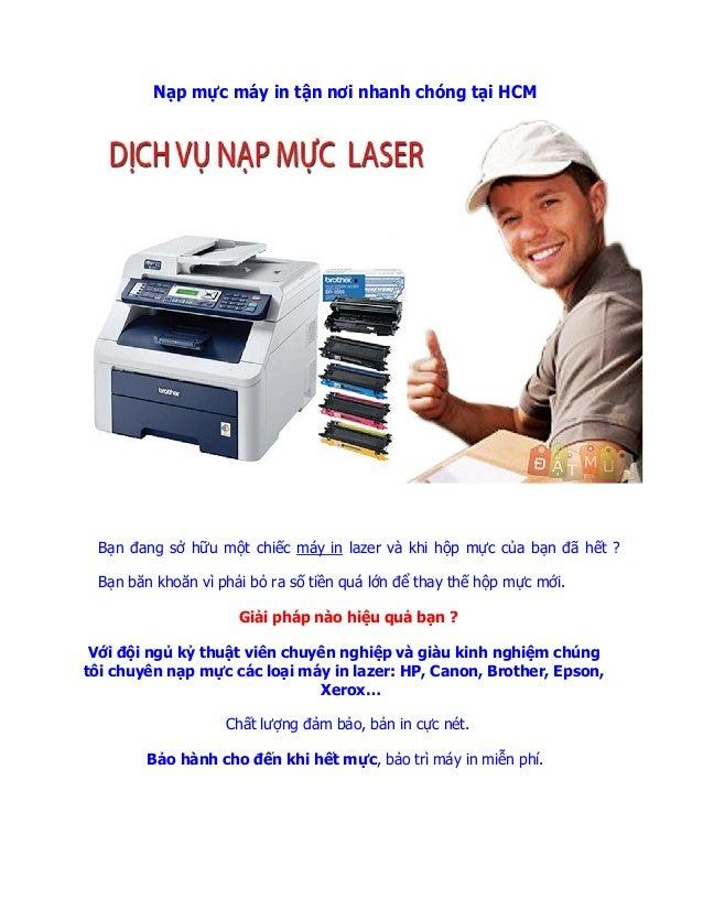 Nạp mực máy in tận nơi nhanh chóng tại HCM Bạn đang sở hữu một chiếc máy in lazer và khi hộp mực của bạn đã hết ? Bạn băn ...