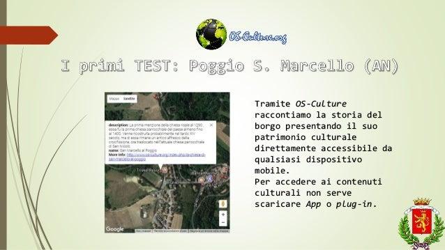 Tramite OS-Culture raccontiamo la storia del borgo presentando il suo patrimonio culturale direttamente accessibile da qua...