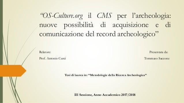 """""""OS-Culture.org il CMS per l'archeologia: nuove possibilità di acquisizione e di comunicazione del record archeologico"""" Te..."""