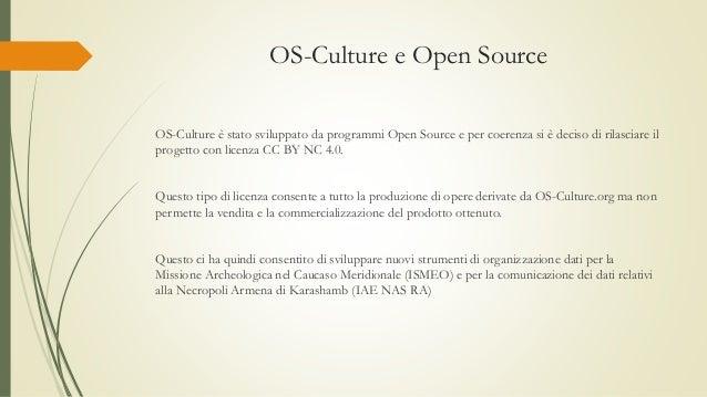 OS-Culture e Open Source OS-Culture è stato sviluppato da programmi Open Source e per coerenza si è deciso di rilasciare i...