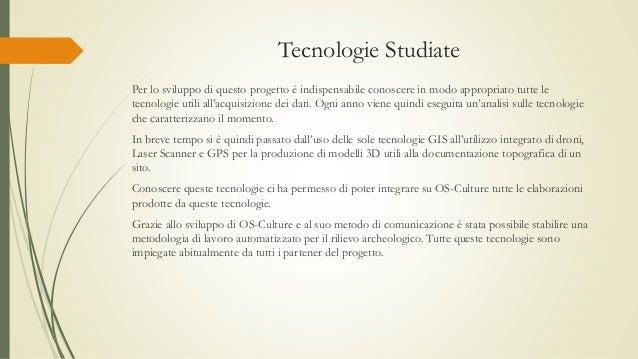 Tecnologie Studiate Per lo sviluppo di questo progetto è indispensabile conoscere in modo appropriato tutte le tecnologie ...