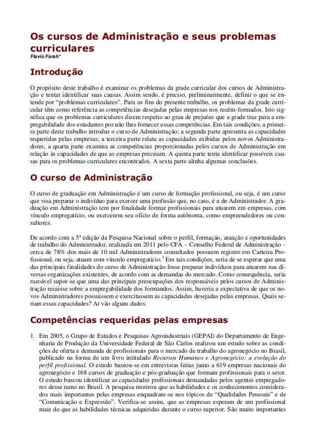 Os cursos de Administração e seus problemascurricularesFlavio Farah*IntroduçãoO propósito deste trabalho é examinar os pro...