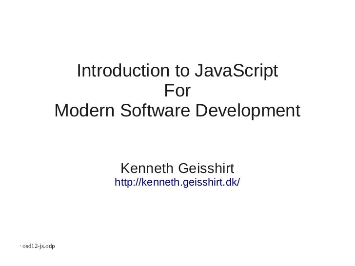 Introduction to JavaScript                          For             Modern Software Development                    Kenneth...