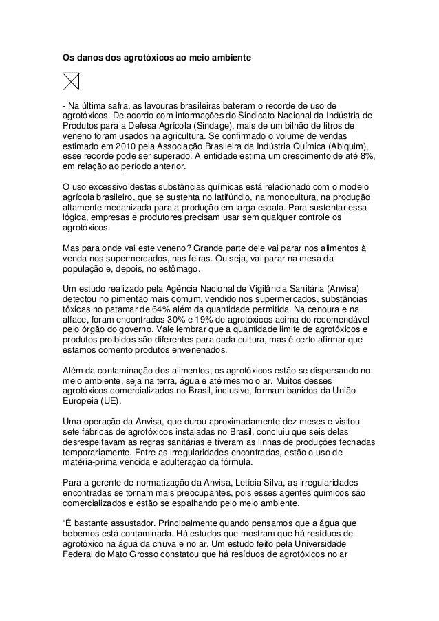 Os danos dos agrotóxicos ao meio ambiente- Na última safra, as lavouras brasileiras bateram o recorde de uso deagrotóxicos...