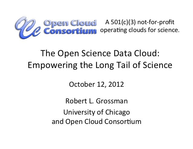 A	  501(c)(3)	  not-­‐for-­‐profit	                               operaCng	  clouds	  for	  science.	    The	  Open	  Scien...
