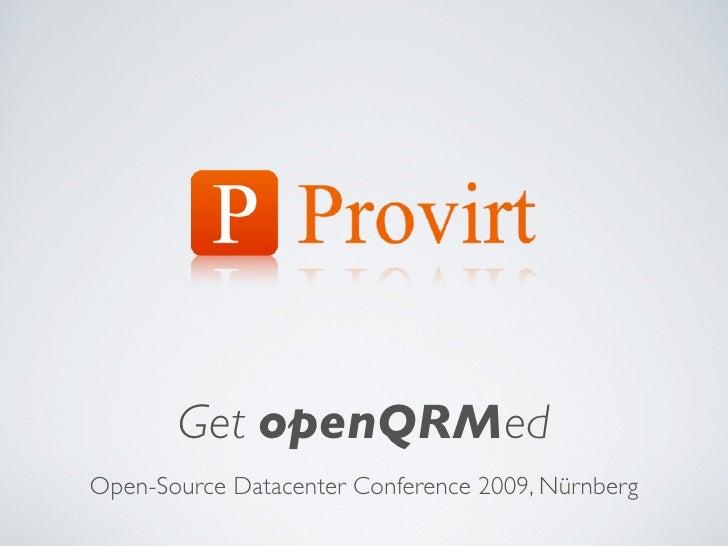 Get openQRMed Open-Source Datacenter Conference 2009, Nürnberg