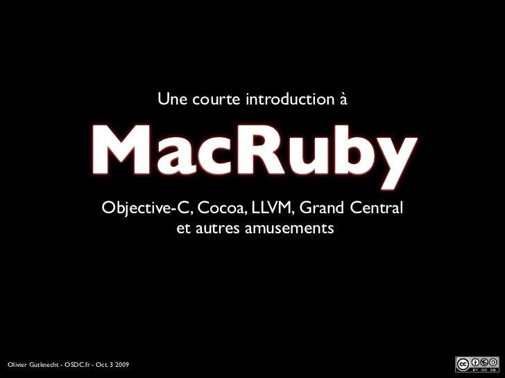 Une courte introduction à                              MacRuby                                Objective-C, Cocoa, LLVM, Gr...