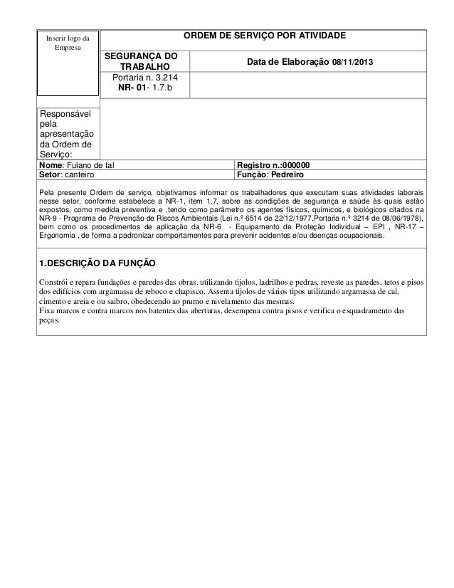ORDEM DE SERVIÇO POR ATIVIDADE  Inserir logo da Empresa  SEGURANÇA DO TRABALHO Portaria n. 3.214 NR- 01- 1.7.b  Data de El...