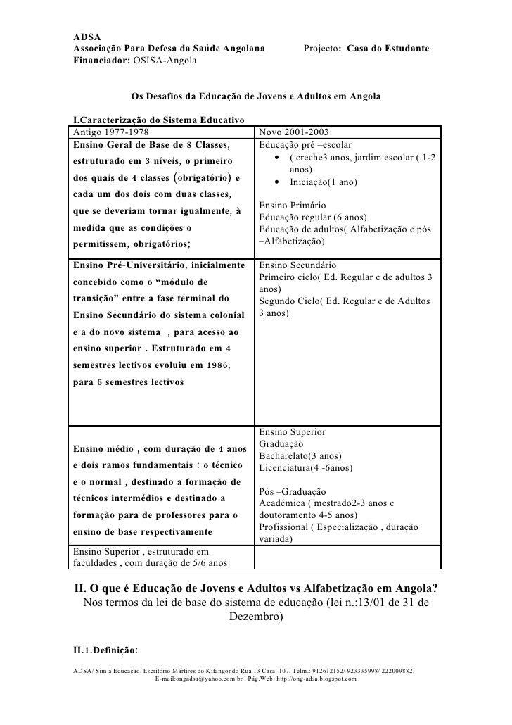 ADSA Associação Para Defesa da Saúde Angolana                                    Projecto: Casa do Estudante Financiador: ...