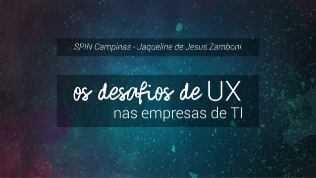 Fonte: http://www.slideshare.net/sahrosa/ux-para-desenvolvedores-qcon-rio-2015