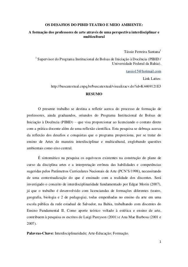 1  OS DESAFIOS DO PIBID TEATRO E MEIO AMBIENTE:  A formação dos professores de arte através de uma perspectiva interdiscip...