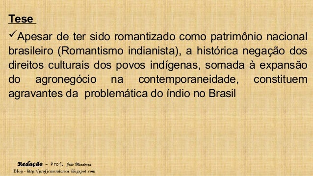 Redação – Prof. João Mendonça Blog - http://profjcmendonca.blogspot.com Tese Apesar de ter sido romantizado como patrimôn...