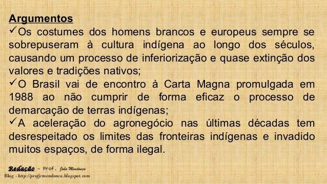 Redação – Prof. João Mendonça Blog - http://profjcmendonca.blogspot.com Argumentos Os costumes dos homens brancos e europ...