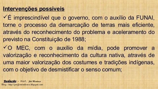 Redação – Prof. João Mendonça Blog - http://profjcmendonca.blogspot.com Intervenções possíveis É imprescindível que o gov...