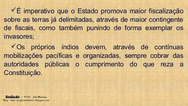 Redação – Prof. João Mendonça Blog - http://profjcmendonca.blogspot.com É imperativo que o Estado promova maior fiscaliza...