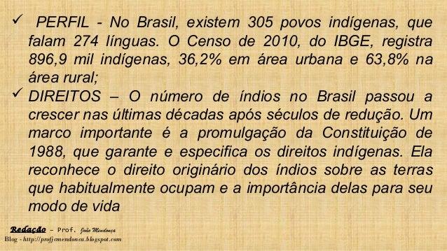 Redação – Prof. João Mendonça Blog - http://profjcmendonca.blogspot.com  PERFIL - No Brasil, existem 305 povos indígenas,...