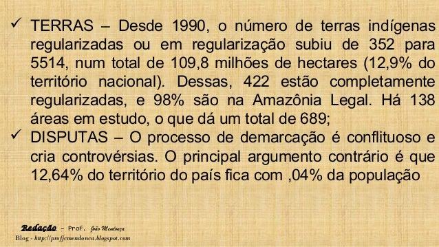 Redação – Prof. João Mendonça Blog - http://profjcmendonca.blogspot.com  TERRAS – Desde 1990, o número de terras indígena...