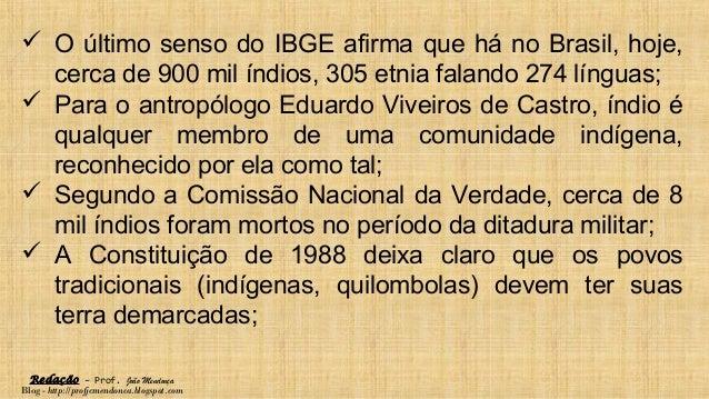 Redação – Prof. João Mendonça Blog - http://profjcmendonca.blogspot.com  O último senso do IBGE afirma que há no Brasil, ...
