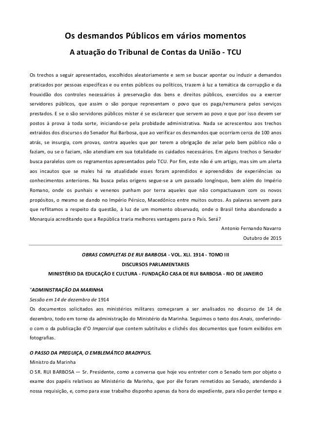 Os desmandos Públicos em vários momentos A atuação do Tribunal de Contas da União - TCU Os trechos a seguir apresentados, ...