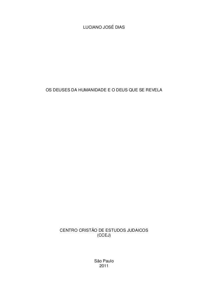 LUCIANO JOSÉ DIASOS DEUSES DA HUMANIDADE E O DEUS QUE SE REVELA     CENTRO CRISTÃO DE ESTUDOS JUDAICOS                   (...