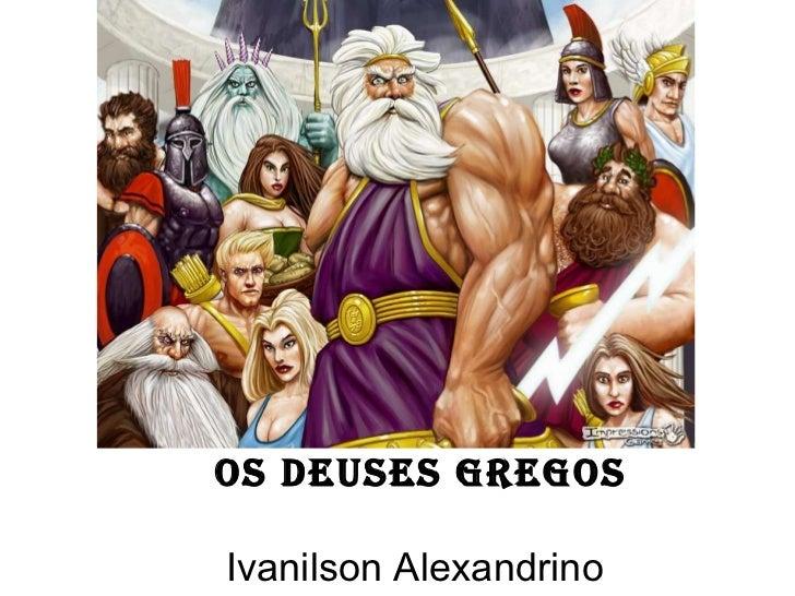 Os Deuses Gregos Ivanilson Alexandrino