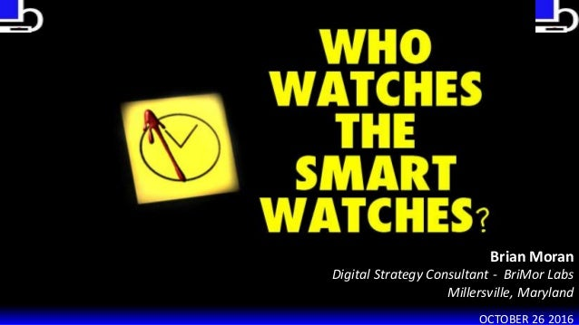 Brian Moran Digital Strategy Consultant - BriMor Labs Millersville, Maryland OCTOBER 26 2016