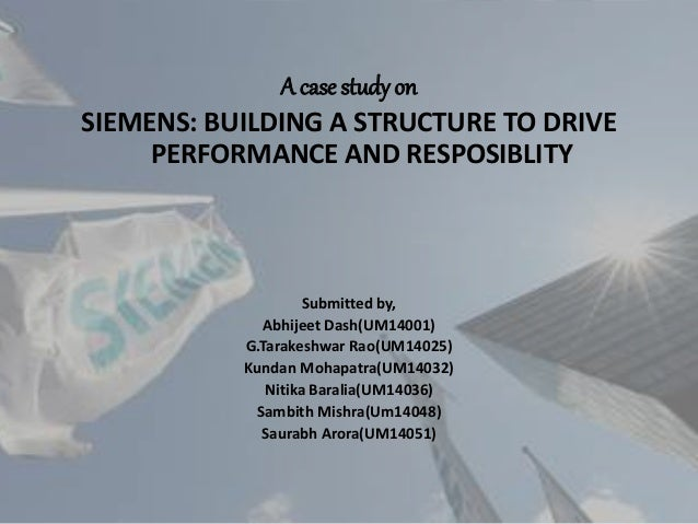 siemens case study building a structure to drive performance and responsability Siemens case study building a structure to drive performance and responsability evaluating the change agent program at siemens nixdorf (a) siemens nixdorf.