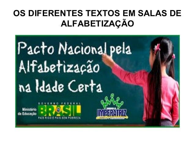 OS DIFERENTES TEXTOS EM SALAS DE ALFABETIZAÇÃO