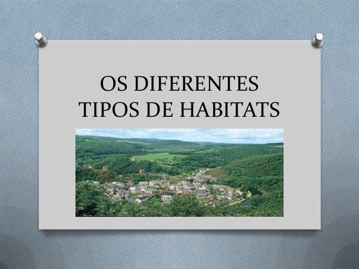 OS DIFERENTESTIPOS DE HABITATS