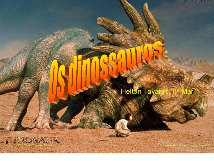 Os dinossauros Helton   Tavares, 8º Mar1