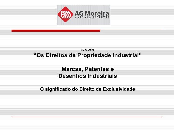 """30.6.2010  """"Os Direitos da Propriedade Industrial""""            Marcas, Patentes e          Desenhos Industriais    O signif..."""