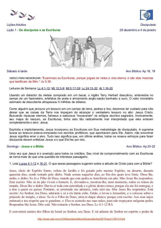 Lições Adultos  Discipulado  Lição 1 - Os discípulos e as Escrituras  28 dezembro a 4 de janeiro  Sábado à tarde  Ano Bíbl...
