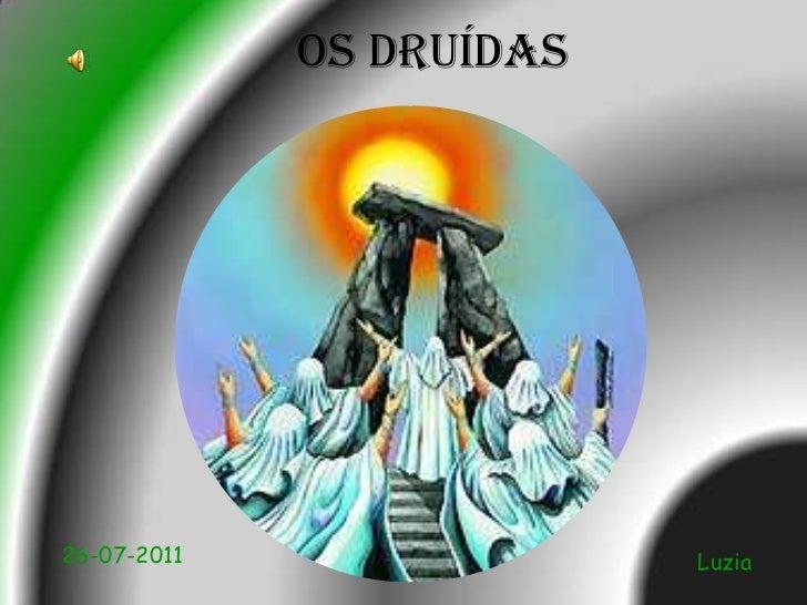 OS DRUÍDAS<br />26-07-2011<br />Luzia<br />