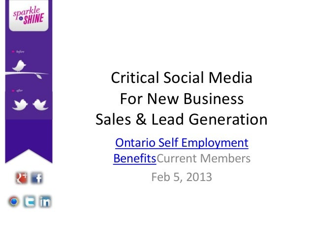 Critical Social Media   For New BusinessSales & Lead Generation  Ontario Self Employment  BenefitsCurrent Members         ...