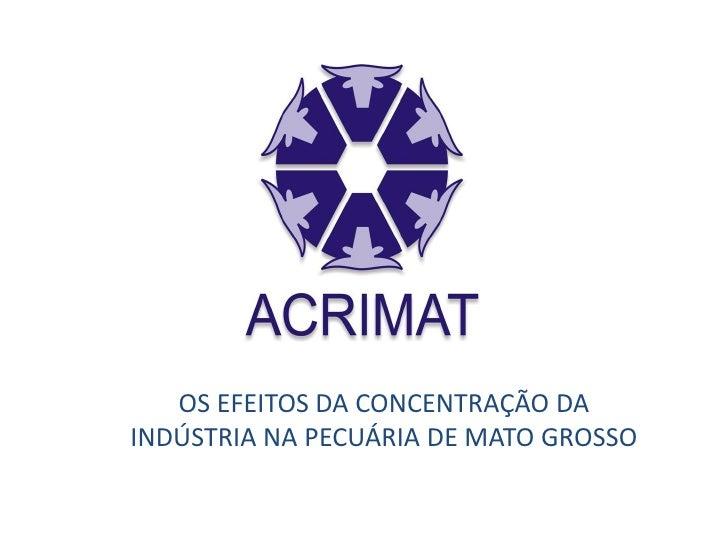 OS EFEITOS DA CONCENTRAÇÃO DAINDÚSTRIA NA PECUÁRIA DE MATO GROSSO