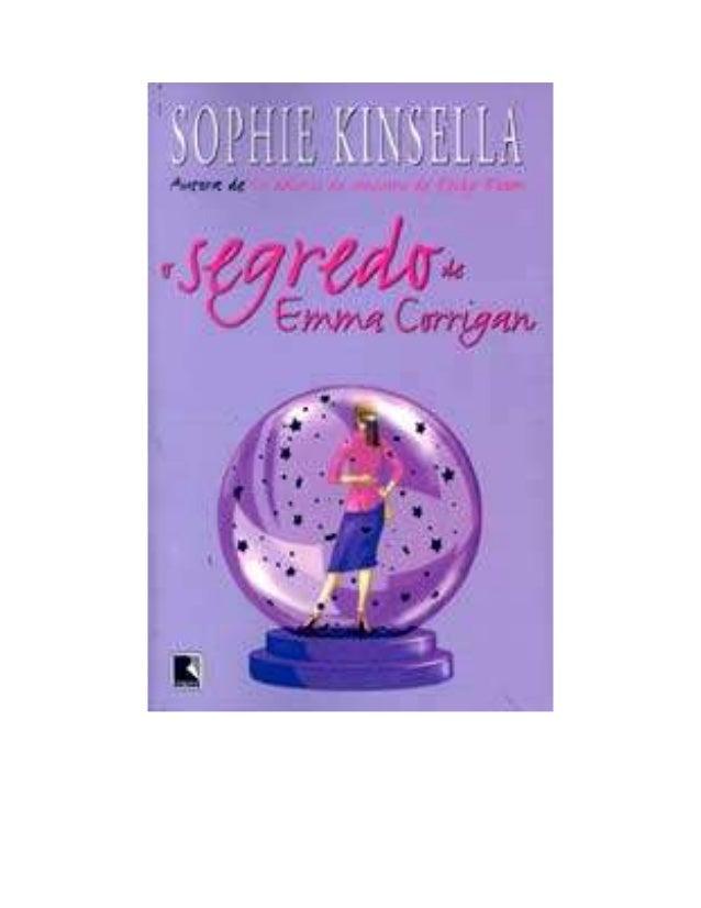 Emma Corrigan é como qualquer garota. Ela tem alguns segredinhos guardados a sete chaves...  Coisas que mamãe nem imagina:...