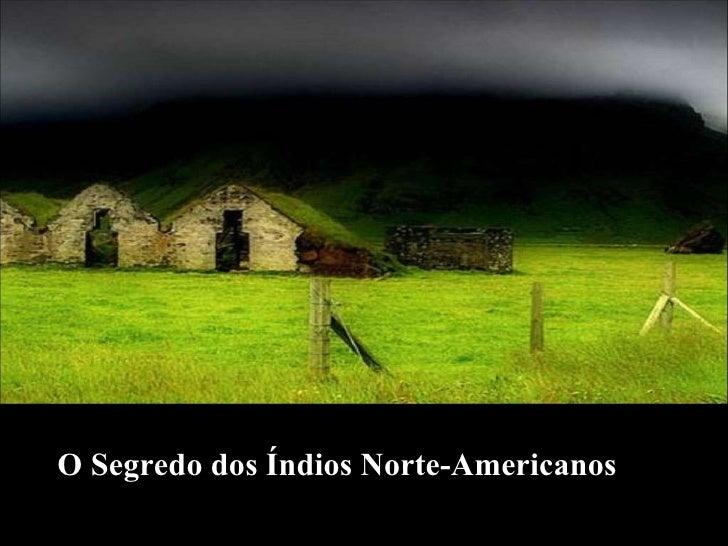 O Segredo dos Índios Norte-Americanos