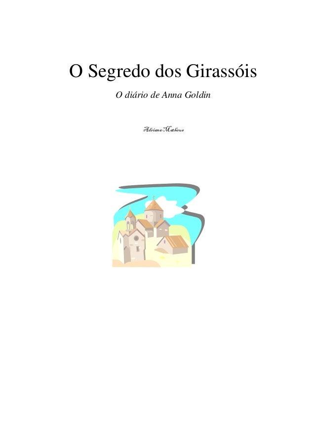 O Segredo dos Girassóis     O diário de Anna Goldin           Adriana Matheus