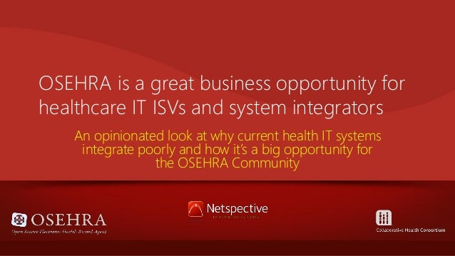 OSEHRA is a great business opportunity for healthcare IT ISVs and system integrators An opinionated look at why current he...