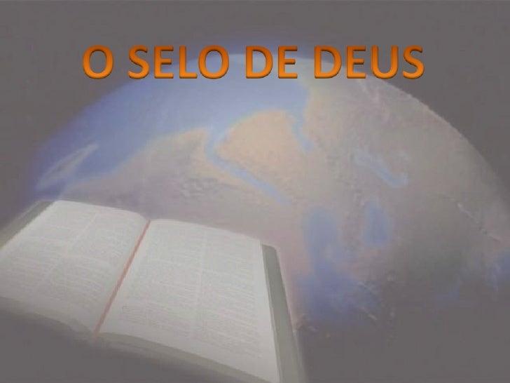 O SELO DE DEUS<br />