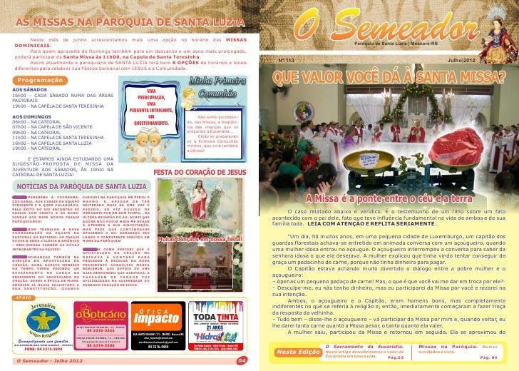 AS MISSAS NA PARÓQUIA DE SANTA LUZIA        Neste mês de junho acrescentamos mais uma opção no horário das MISSAS DOMINICA...
