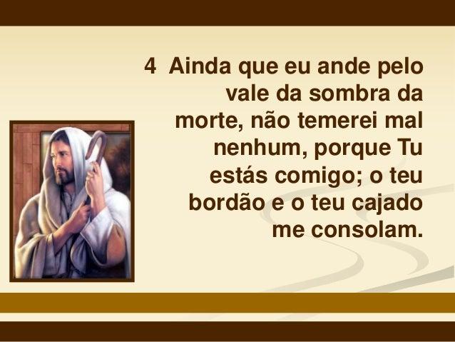 Mesmo Que Eu Ande Pelo Vale Da Sombra Da Morte Salmo: O Senhor é Meu Pastor E Hospedeiro Salmo 23 (2012