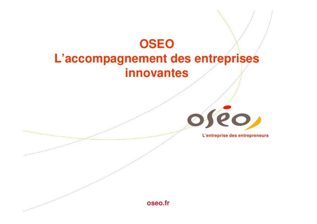 OSEOL'accompagnement des entreprises          innovantes                        L'entreprise des entrepreneurs            ...
