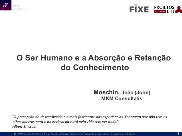MKM   Consultatis MKM  Consulta,s©      O  Ser  Humano  e  a  Absorção  e  Retenção  do...